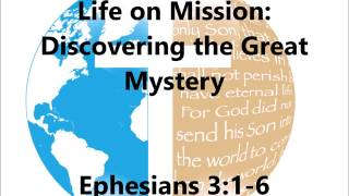 LIFE ON MISSION: Discovering the Great Mystery - July 16, 2017