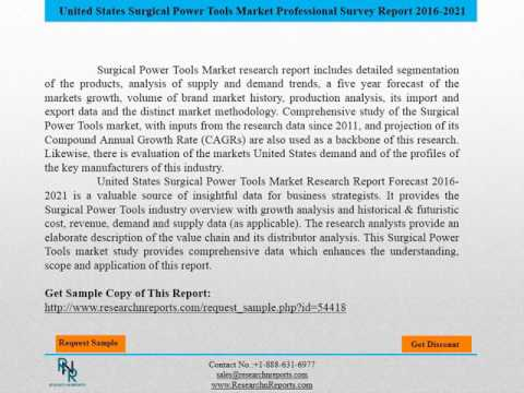 United States  Surgical Power Tools Market Research Report Forecast 2016 2021