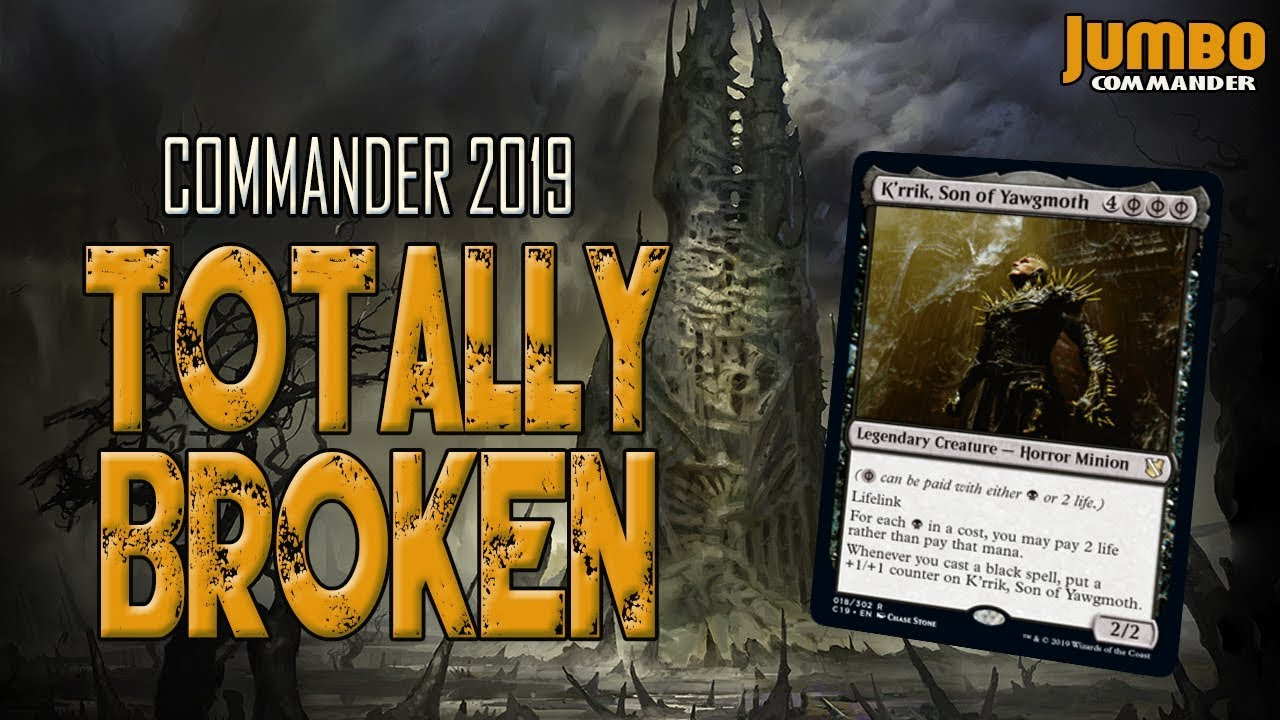 Totally Broken | Commander 2019 | K'rrik Deck Tech