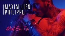 Maximilien Philippe - Mal En Toi (Clip Officiel)