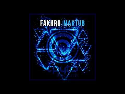 FAKHRO - Maktub ( Birthday Special )