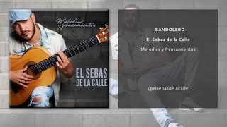 El Sebas de la Calle - Bandolero (Single Oficial)