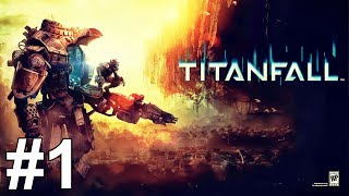 Titanfall Gameplay Walkthrough Part 1 Campaign No Commentary