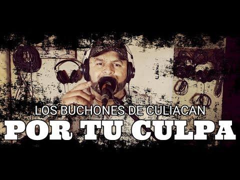 Por Tu Culpa - Video Oficial #BUCHONESDECULIACAN #MSRECORDS #MIGUELSOTORECORDS