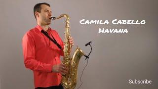 Camila Cabello - Havana [Saxophone Cover] by Juozas Kuraitis - Stafaband
