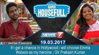 GV Prakash Kumar | Super Housefull 19-03-2017 – News7 Tamil Show