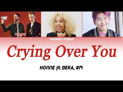 HONNE - Crying Over You (feat. RM, BEKA) 한글 가사 Color Coded Lyrics Eng/Kor/BTS