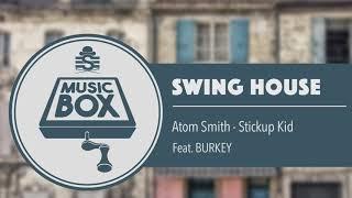 Atom Smith - Stickup Kid // Electro Swing