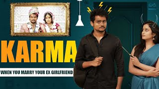 KARMA - Marrying Your Ex Girlfriend || Shanmukh Jaswanth Ft. Sheetal Gauthaman || Infinitum Media