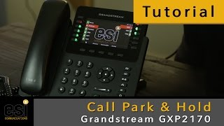Call Park & Hold - Grandstream Tutorial - ESI Communications