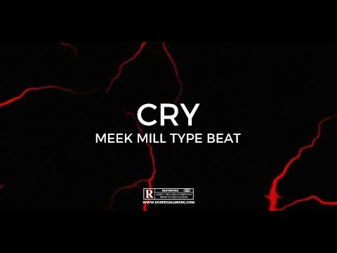 """Meek Mill type beat with hook """"Cry""""  