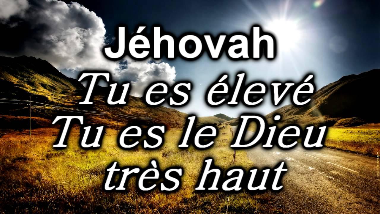 Jehovah Tu Es Lev Tu Es Le Dieu Tr S Haut Youtube
