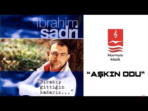 "İbrahim Sadri ""AŞKIN ODU"""