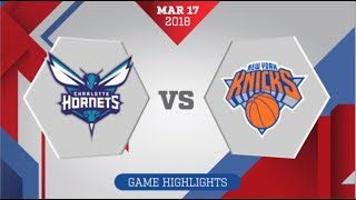 Charlotte Hornets vs New York Knicks : March 17, 2018