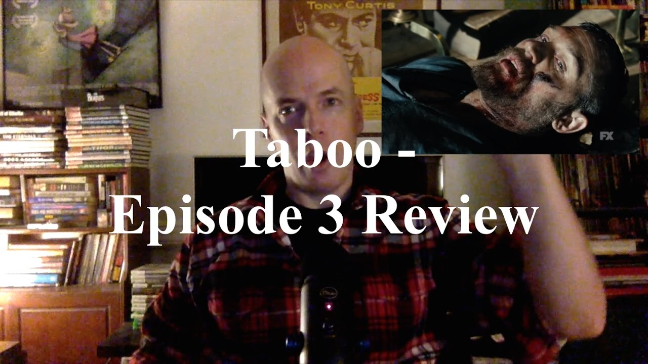 Download Taboo - Episode 3 Review
