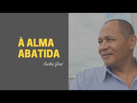 A ALMA ABATIDA- HARPA CRISTÃ /CARLOS JOSÉ