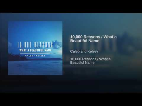 10,000 Reasons  What a Beautiful Name