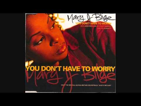 Mary J. Blige - You Don't Have To Worry (1993)