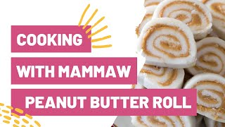 Cooking With Mammaw- Peanut Butter Roll