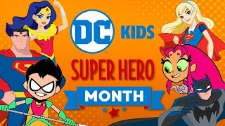 DC Super Hero Month   DC Kids