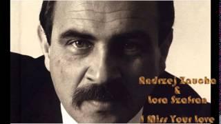 Andrzej Zaucha & Lora Szafran - I Miss Your Love