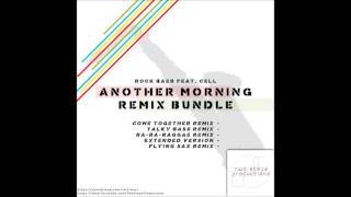 A.S. Rock Bear feat. Cell - Another Morning (Come Together Edit)