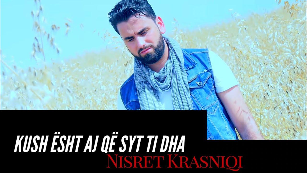 Nisret  Krasniqi  - Kush ësht ai që syt ti dha  ( Official )2016