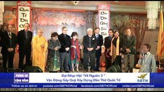 PHÓNG SỰ CỘNG ĐỒNG: Đại nhạc hội gây quỹ xây dựng đền thờ Quốc Tổ hải ngoại