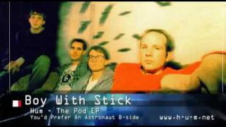 Hum - Boy With Stick (album track)