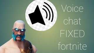 Voices chat not working fixed!! For fortnite battle royale