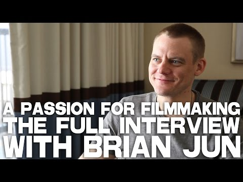 A Passion For Filmmaking - Brian Jun [FULL INTERVIEW]