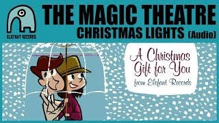 THE MAGIC THEATRE - Christmas Lights [Audio]