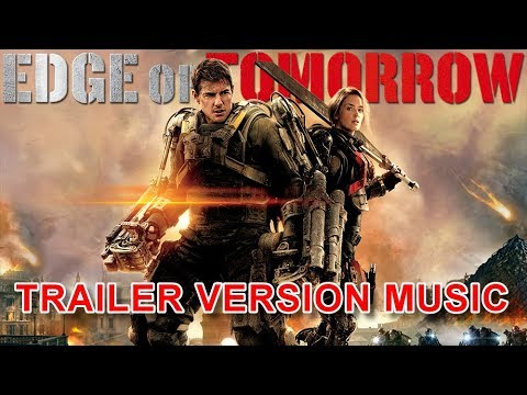 EDGE OF TOMORROW Trailer Music Version | Official Movie Soundtrack Theme Song
