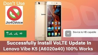 How to Successfully Install VoLTE Update On LENOVO VIBE K5 (A6020A40) Works 100%