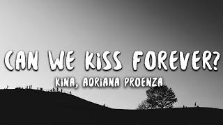 Download Kina - Can We Kiss Forever? (Lyrics) ft. Adriana Proenza