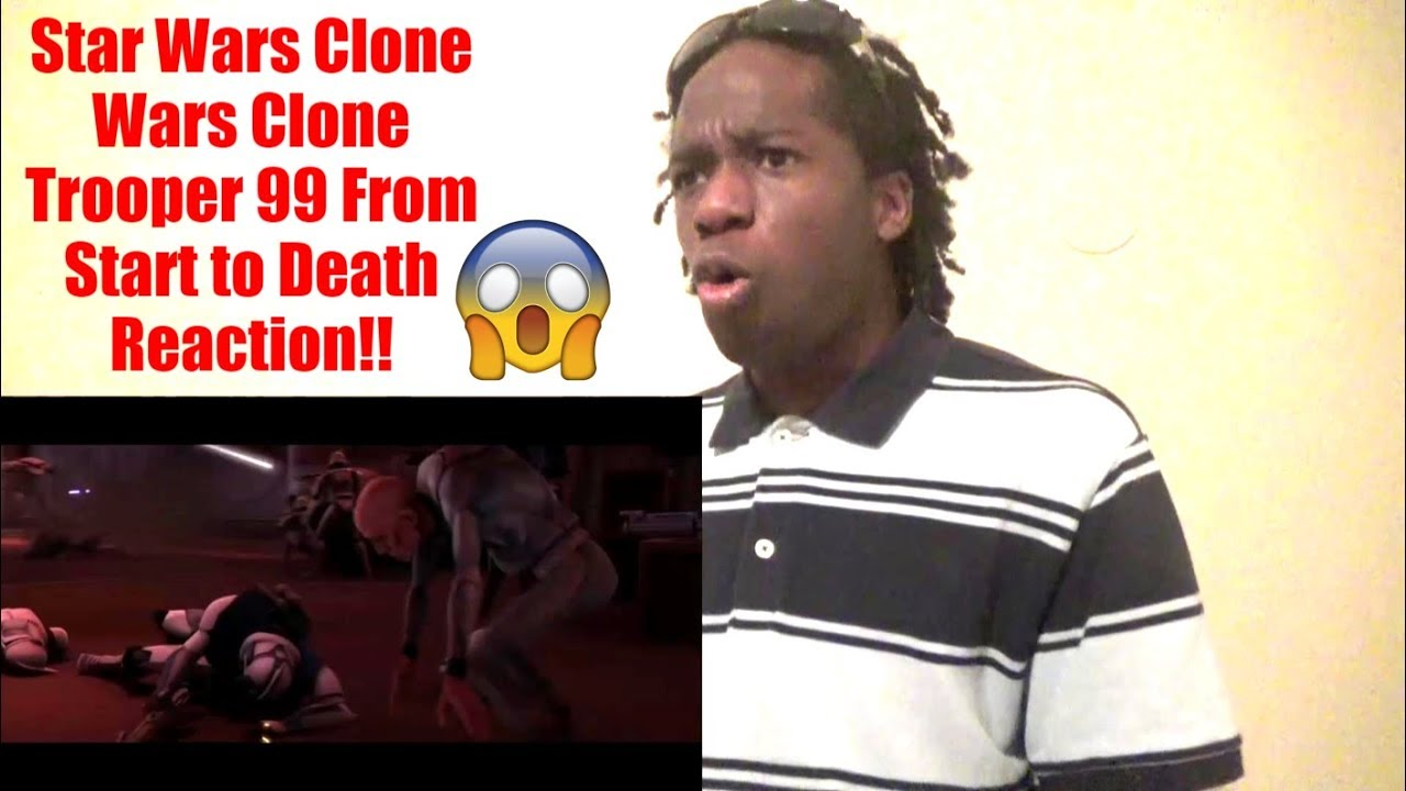 Star Wars Clone Trooper 99 From Start To Death Reaction