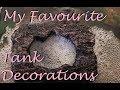 My 5 Favourite Aquarium Decorations