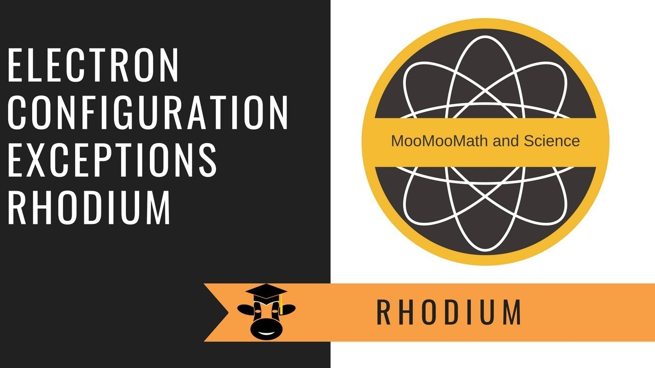 Electron Configuration Rhodium Exception To The Rule Youtube