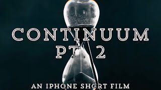 Continuum Pt. 2 | an iPhone Short Film | FilmicFest 2019