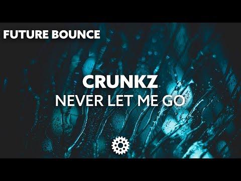 Crunkz - Never Let Me Go