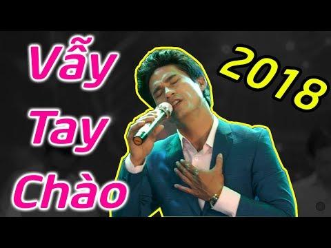 Vẫy Tay Chào - Chế Kha | Nhạc Vàng Hải Ngoại Hay Nhất 2018