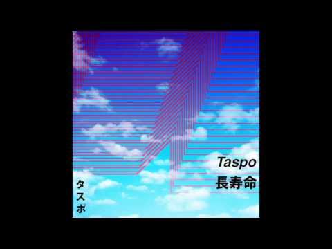 Taspo : 長寿命 – LONG LIFE