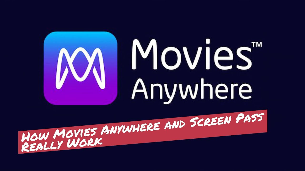 How Movies Anywhere and Screen Pass Really Work