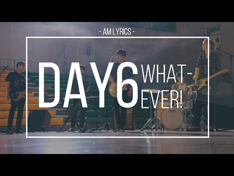 [AM Lyrics] Day6 - Whatever!
