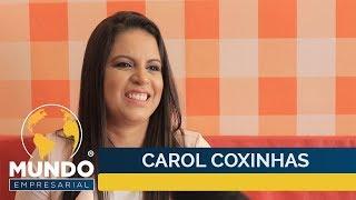 CAROL COXINHAS - MUNDO EMPRESARIAL