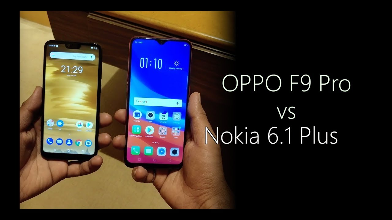Nokia 6 1 Plus Nokia X6 Vs Oppo F9 Pro Comparison Hindi