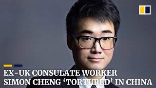 Ex-UK consulate worker Simon Cheng tortured in China