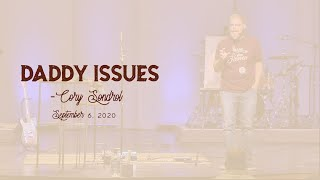 Daddy Issues - Cory Sondrol, September 6, 2020 - 9 AM