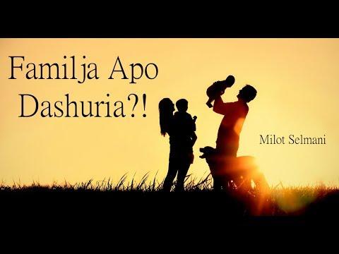 Dashuria Apo Familja?