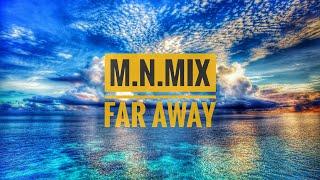 M. N. Mix - Far Away